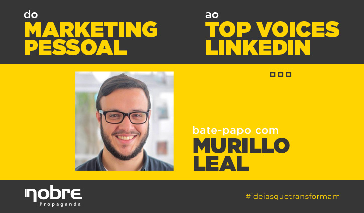 Do marketing pessoal ao Top Voices LinkedIn: um bate-papo com Murillo Leal