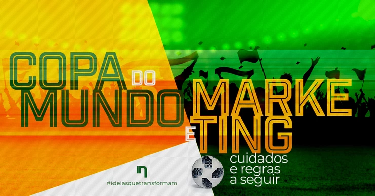 Copa do Mundo e marketing: cuidados e regras a seguir